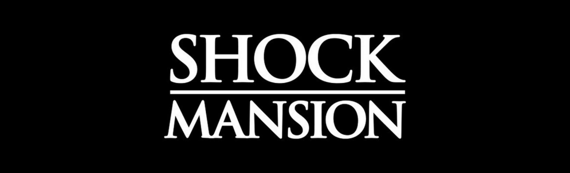 SHOCK MANSION